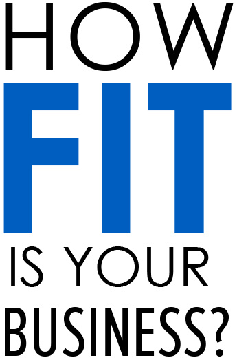 How fit is your business?